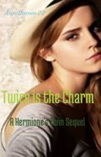 Twice is the Charm by Th3R3ad3rWh0Writ3s