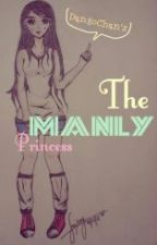 The MANLY PRINCESS by Dango-chan