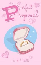 The Perfect Proposal by MAzhaan3005