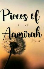 Pieces Of Aamirah (Ongoing) by itx_ammarh