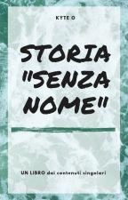 """Storia """"SENZA NOME"""" by astrexia"""