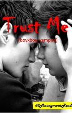 Trust Me (vampire; boyxboy) by 88AnonymousReader88