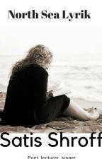 Poesie: NORTH SEA LYRIK by SatisShroff