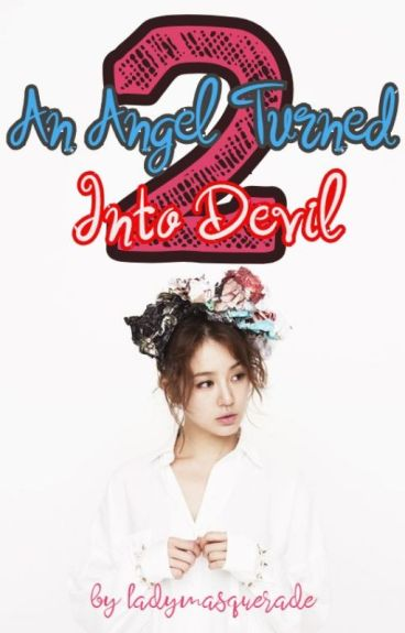 An Angel Turned Into Devil 2