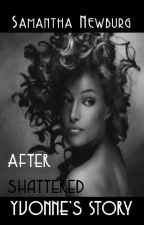 After Shattered by snewburg