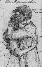 Para Mi primer amor by SaraHerond