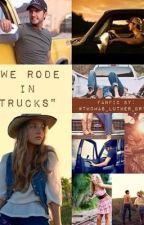 We Rode In Trucks(a luke bryan fanfic) by th0mas_luther_bryan