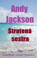 Andy Jackson: Stratená sestra [PJO&HOO Fanfiction] by another-mad-fujoshi