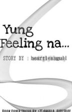 YUNG FEELING NA... by msylica
