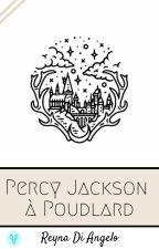 Percy Jackson à Poudlard [En Cours] by LapinaMelody