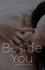 Beside you by ThingsChange