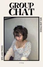 groupchat || bangtwice by xoxochaeng