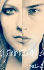BEKLENMEDİK AŞK by pelin3564