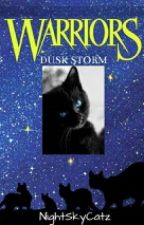 Warriors: Dusk Storm- Series 1; Book 2 (Inactive for now) by NightSkyCatz