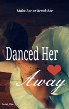 Danced Her Heart Away by Loved_One