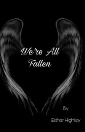 We're All Fallen by EstherHighley