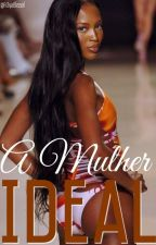 A Mulher Ideal.  by Fr3yia