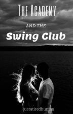 The Academy and the Swing Club by justatiredhuman