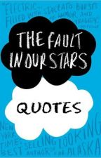 The fault in our stars by John Green Quotes by LifeSucksAnyway97