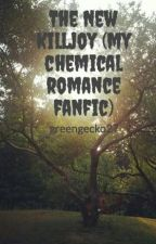 The New Killjoy (my chemical romance fanfic) by greengecko27