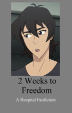 2 Weeks to Freedom- A Klance HospitalFanfiction by CanonShipPrincess