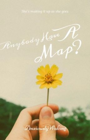 Anybody Have a Map?  by AnxiouslyWaking