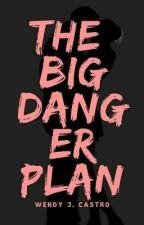 The Big Danger Plan by AnnaBLACK24