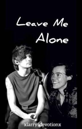 Leave Me Alone    L.S    social media au by xlarrysdevotionx