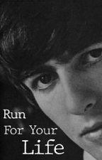 Run For Your Life (George Harrison x Reader) by Honeysuckleharrison