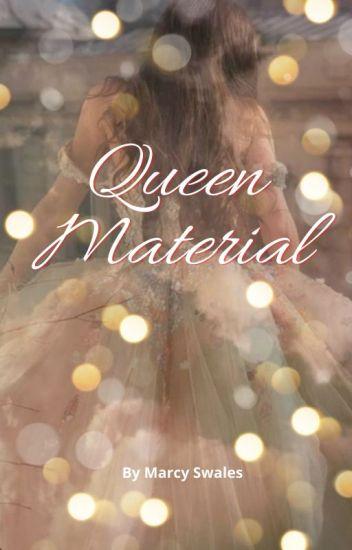 Queen Material