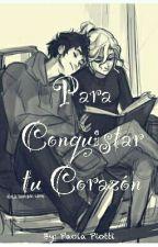 Para Conquistar Tu Corazón by PaoPiotti8