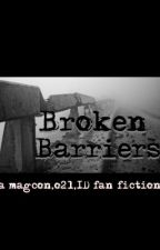Broken Barriers by themadisonleigh