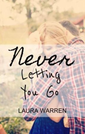 Never Letting You Go by NeverTooLate95