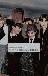 The Porcelain Dolls (EXO OTP's) [Originally written by: sweetukissfan] by onychophagy