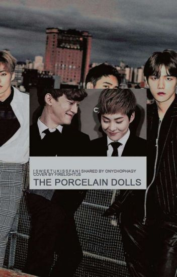 The Porcelain Dolls (EXO OTP's) [Originally written by: sweetukissfan]