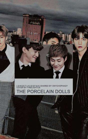The Porcelain Dolls (EXO OTP's) [Originally written by: sweetukissfan]