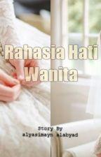 Rahasia Hati Wanita by alyasimayn_alabyad