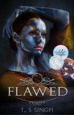 Flawed || Wattys2019 by TasSSingh
