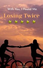 Losing Twice by may3515
