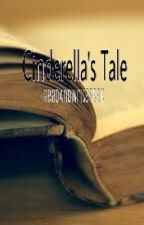 Cinderella's Tale by ReadAndWriteFreak