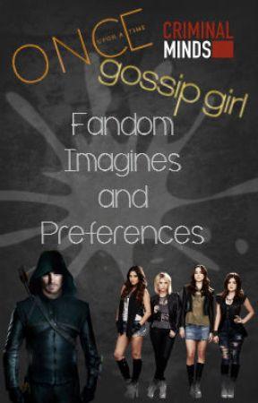 Fandom Imagines and Preferences V by -Clint_Barton-