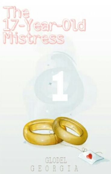 The 17-year-old Mistress (Mistress Series Part 1)