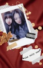 The only one |Jenlisa by JENLISAREADER