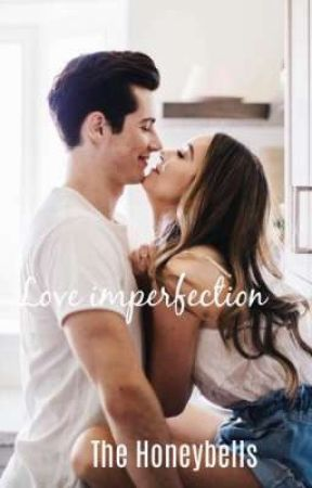 Love Imperfection by The_honeybells_1