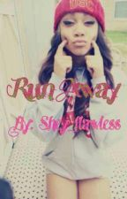 Run Away by Shey_Flawless