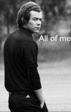 All of me (Vecinul de alaturi Cartea a II-a ) by CrissObrien