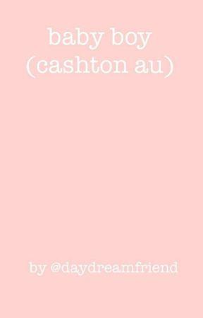Baby Boy (Cashton AU) by daydreamfriend