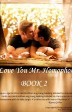 I Love You Mr. Homophobe! BOOK 2 (COMPLETED) by markjimena