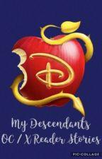 My Descendants OC / X Reader Stories by StellaKron