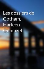 Les dossiers de Gotham, Harleen Quinnzel by Angemoniaque